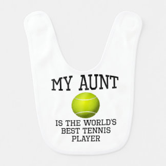 My Aunt Is The World's Best Tennis Player Bib