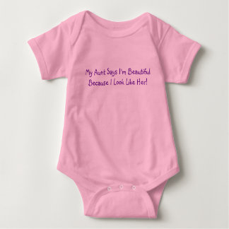 My Aunt Says I'm BeautifulBecause I Look Like Her! Baby Bodysuit