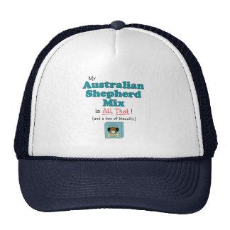My Australian Shepherd Mix is All That! Cap