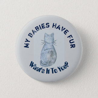 """My Babies Have Fur"" Shabby Chic Badge"