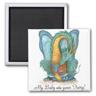 My Baby ate your Fairy! Square Magnet