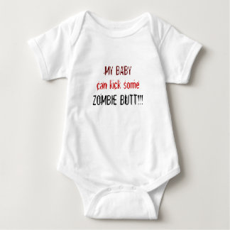 MY BABY, can kick some, ZOMBIE BUTT!!! Baby Bodysuit