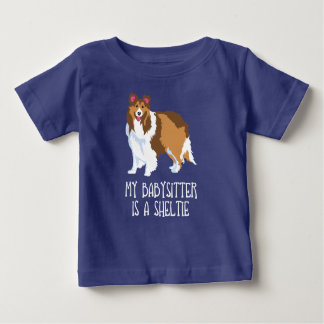 """""""My Babysitter is a Sheltie"""" Baby Toddler T-Shirt"""