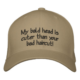 my bald head is cuter than your bad haircut! embroidered hat