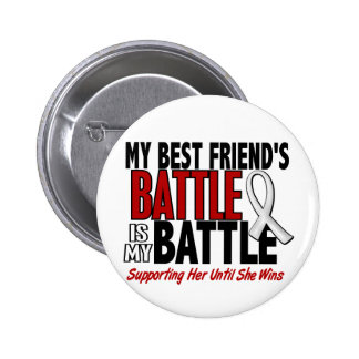 My Battle Too 1 Best Friend (SHE) BONE/LUNG CANCER 6 Cm Round Badge