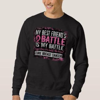 My Battle Too 2 Breast Cancer Best Friend Pull Over Sweatshirt