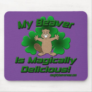 My Beaver Is Magically Delicious Mouse Pad