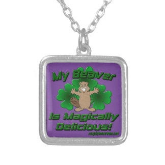 My Beaver Is Magically Delicious Custom Jewelry