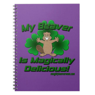 My Beaver Is Magically Delicious Spiral Notebook