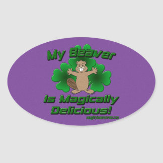 My Beaver Is Magically Delicious Oval Stickers