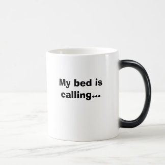 My bed is calling... morphing mug