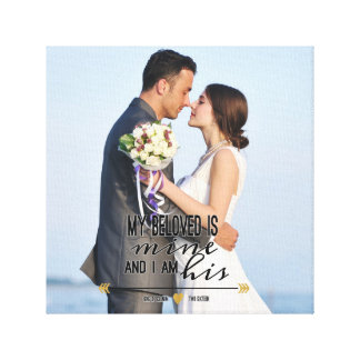My Beloved is Mine, Scripture and Wedding Photo Stretched Canvas Prints