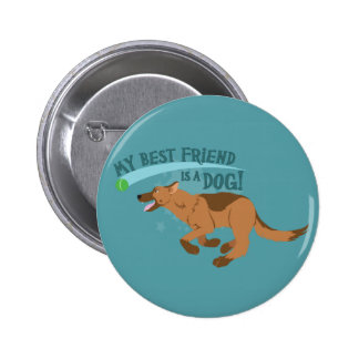 My Best Friend Is A Dog 6 Cm Round Badge