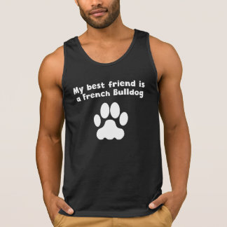 My Best Friend Is A French Bulldog Tanks