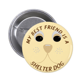 My Best Friend is a Shelter Dog 6 Cm Round Badge
