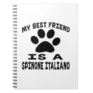 My Best Friend Is A Spinone Italiano Notebook