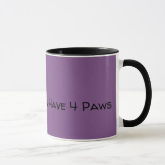 My Best Friends Have 4 Paws Mug