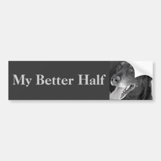 My Better Half Bumper Sticker