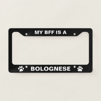 My BFF is a Bolognese Licence Plate Frame