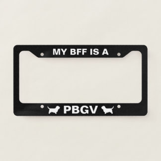 My BFF is a PBGV - Custom Licence Plate Frame