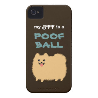 My BFF is a POOF BALL - Cute Pomeranian Dog Case-Mate iPhone 4 Cases