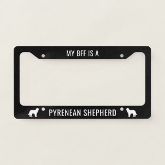 My BFF is a Pyrenean Shepherd Custom Licence Plate Frame