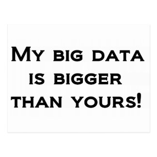 My big data is bigger than yours! postcard