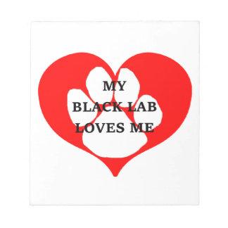 my black lab loves me notepad