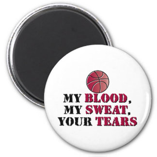 My blood, My sweat, Your tears - basketball 6 Cm Round Magnet