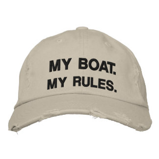 My Boat. My Rules - funny boating Embroidered Hat