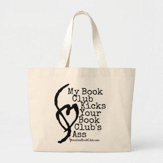 My Book Club Kicks Your Book Club's Ass Large Tote Bag