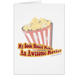 My Book woule be a Great Movie! Card
