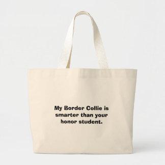 My Border Collie is smarter than your honor stu... Jumbo Tote Bag