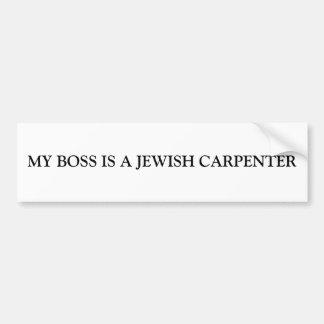 MY BOSS IS A JEWISH CARPENTER BUMPER STICKER