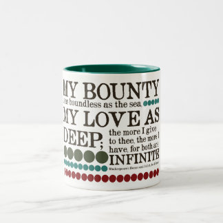 My Bounty is as Boundless as the Sea... Two-Tone Coffee Mug