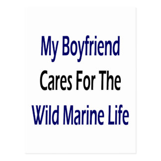 My Boyfriend Cares For The Wild Marine Life Postcards