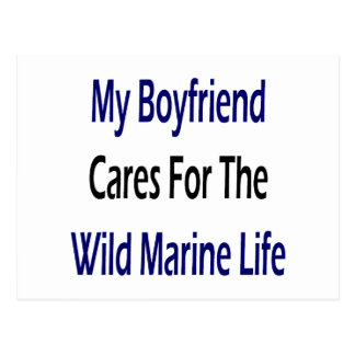 My Boyfriend Cares For The Wild Marine Life Postcard