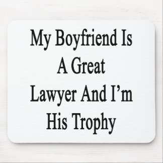 My Boyfriend Is A Great Lawyer And I'm His Trophy. Mouse Pads