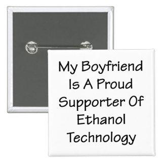 My Boyfriend Is A Proud Supporter Of Ethanol Techn Button