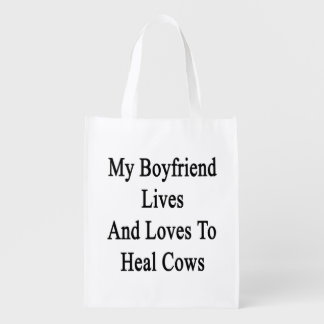 My Boyfriend Lives And Loves To Heal Cows Reusable Grocery Bag