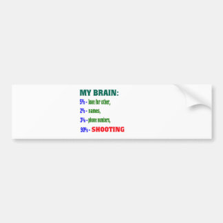 My Brain 90 % Shooting. Bumper Stickers