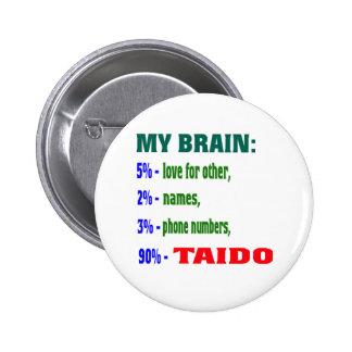 My Brain 90 % Taido. 6 Cm Round Badge