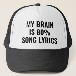 My Brain Is 80 Percent Song Lyrics Trucker Hat