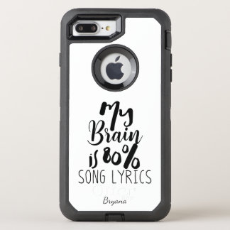 My Brain is 80% Song Lyrics Black Personalized OtterBox Defender iPhone 7 Plus Case