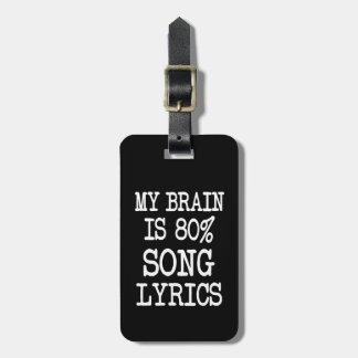 My brain is 80% song lyrics funny luggage tag