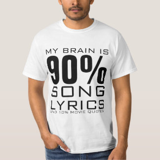 MY BRAIN IS 90% SONG LYRICS T-Shirt