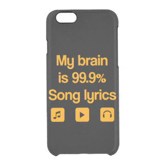 My brain is 99.9% song lyrics clear iPhone 6/6S case