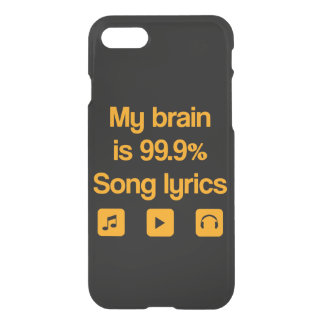My brain is 99.9% song lyrics iPhone 7 case
