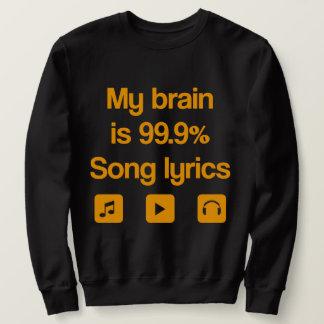 My brain is 99.9% song lyrics sweatshirt