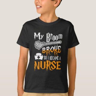 My Broom Broke So I Became A Nurse Halloween tee